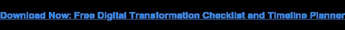 Scarica ora: lista di controllo per la trasformazione digitale gratuita e calendario