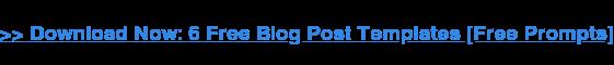 → Scarica ora: 6 modelli gratuiti di post di blog [Free Prompts]