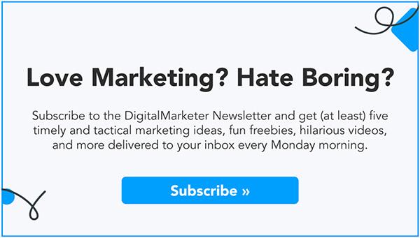 Ti piace il marketing? Odio noioso? Iscriviti alla newsletter di DigitalMarketer!