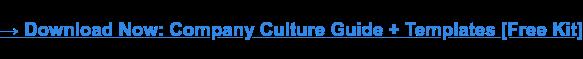 → Scarica ora: Guida alla cultura aziendale + Modelli [Free Kit]