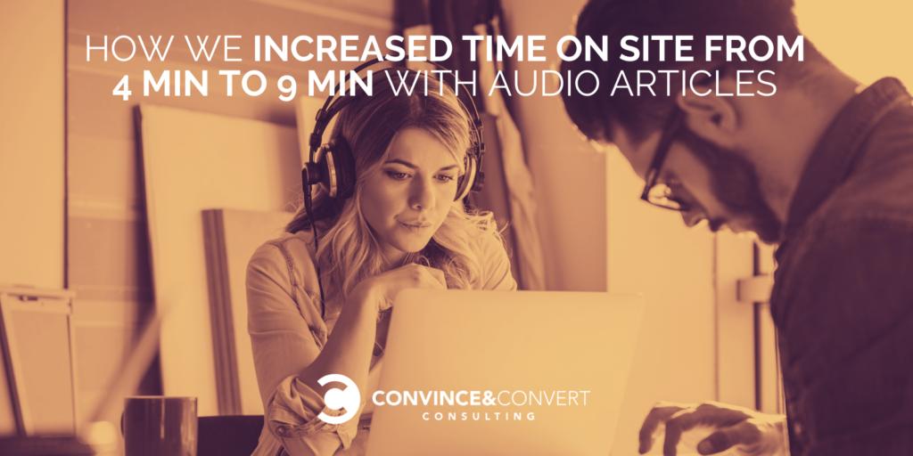 Come abbiamo aumentato il tempo sul sito da 4 minuti a 9 minuti con articoli audio