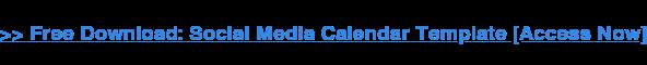 → Download gratuito: modello di calendario dei social media [Access Now]