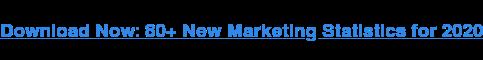 Scarica ora: oltre 80 nuove statistiche di marketing per il 2020