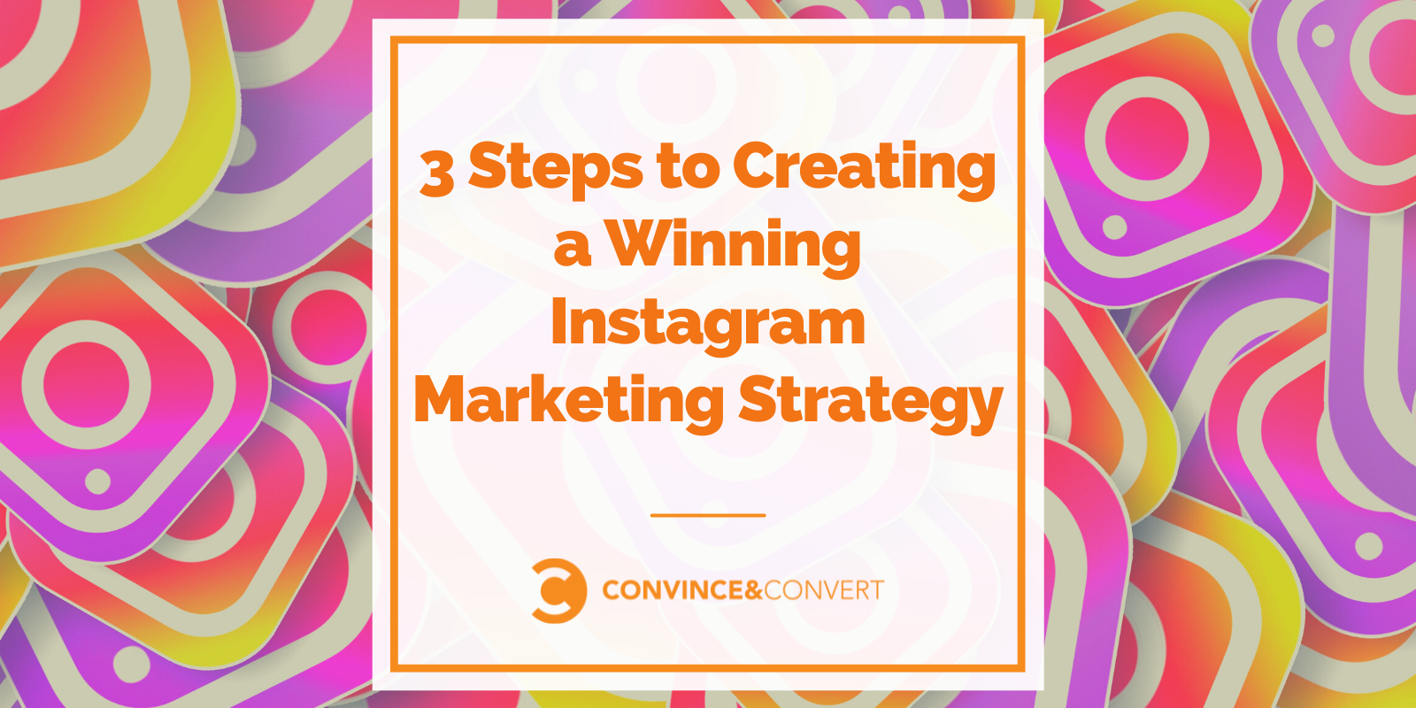 3 passaggi per creare una strategia di marketing vincente su Instagram