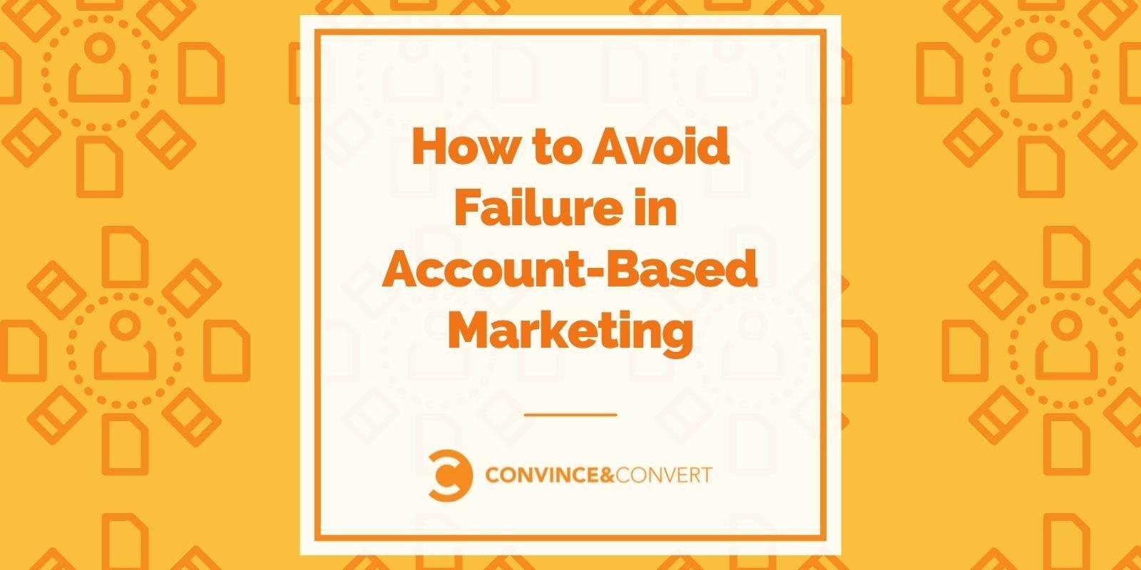 Come evitare il fallimento nel marketing basato sull'account