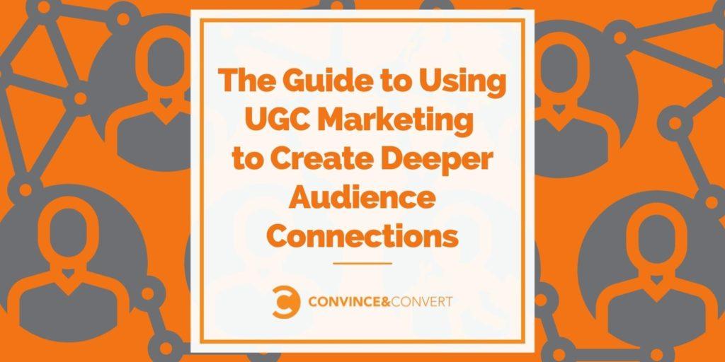 La guida all'utilizzo del marketing UGC per creare connessioni di pubblico più profonde