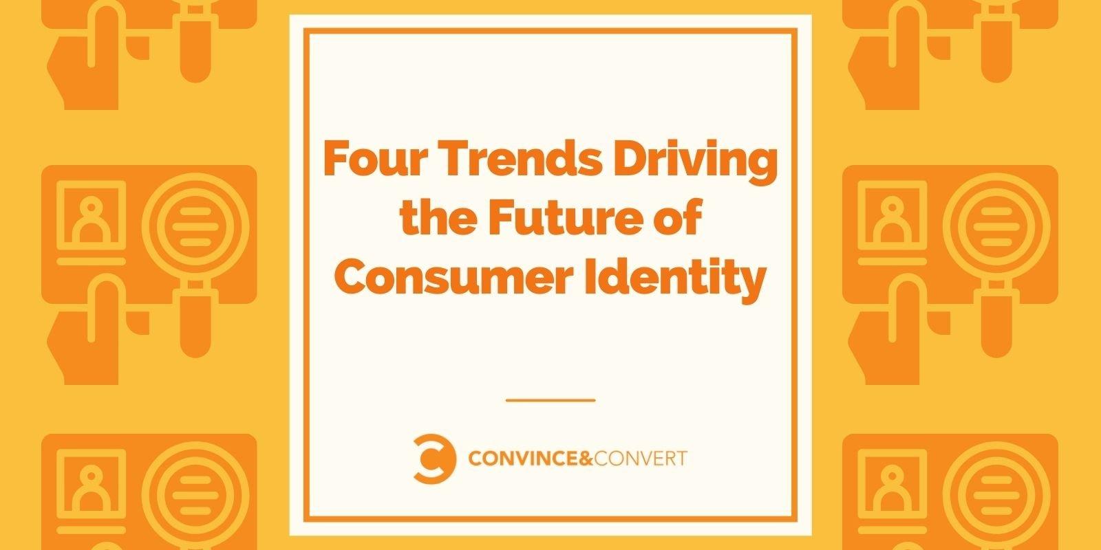 Quattro tendenze che guidano il futuro dell'identità dei consumatori